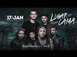 Flavinho e Kadu - Lugar na Minha Cama feat. Malta