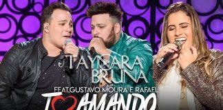 Taynara Bruna Feat. Gustavo Moura e Rafael - To Amando de Novo