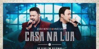 João Bosco & Vinícius - Casa Na Lua