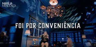 Marília Mendonça - Foi Por Conveniência